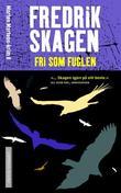 """""""Fri som fuglen roman"""" av Fredrik Skagen"""