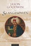 """""""Slangesøylen - en historisk krim fra Istanbul"""" av Jason Goodwin"""