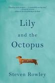 """Lily and the octopus"" av Steven Rowley"