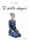 """""""Ti stille dager - roman"""" av Mette Werner"""