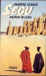 """""""Segu - murer av leire"""" av Maryse Conde"""