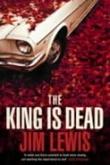 """""""The king is dead"""" av Jim Lewis"""