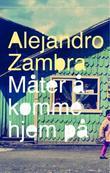 """""""Måter å komme hjem på"""" av Alejandro Zambra"""