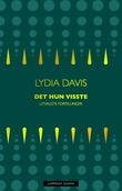 """""""Det hun visste - utvalgte fortellinger"""" av Lydia Davis"""