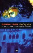 """""""Død og dom - en ny sak for commissario Brunetti"""" av Donna Leon"""