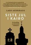 """""""Siste jul i Kairo - en fortelling om de kristne i Midtøsten"""" av Lars Akerhaug"""