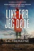 """""""Like før jeg døde"""" av S.K. Tremayne"""