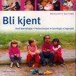 """""""Bli kjent - med barnehage, helsestasjon, tannlege, legevakt"""" av Margaret Saltrøe"""