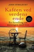 """""""Kaféen ved verdens ende - en fortelling om meningen med livet"""" av John Strelecky"""