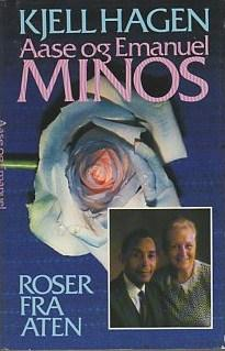 """""""Roser fra Aten - Aase og Emanuel Minos"""" av Kjell Hagen"""
