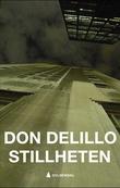 """""""Stillheten - roman"""" av Don DeLillo"""