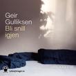 """""""Bli snill igjen"""" av Geir Gulliksen"""