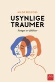 """""""Usynlige traumer fanget av følelser"""" av Hilde Eeg Foss"""