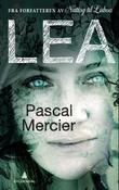 """Lea"" av Pascal Mercier"