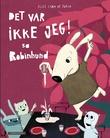"""""""Det var ikke jeg! sa Robinhund"""" av Alice Lima de Faria"""