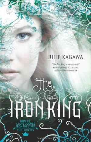 """""""The Iron King (Iron Fey - Trilogy)"""" av Julie Kagawa"""