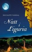 """""""Natt i Liguria - roman"""" av Åge Baste Vassdal"""