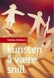 """""""Kunsten å være snill"""" av Stefan Einhorn"""
