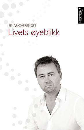 """""""Livets øyeblikk"""" av Einar Øverenget"""