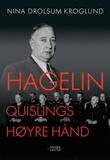 """""""Hagelin - Quislings høyre hånd"""" av Nina Drolsum Kroglund"""