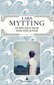 """""""Svøm med dem som drukner roman"""" av Lars Mytting"""