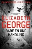 """Bare en ond handling"" av Elizabeth George"