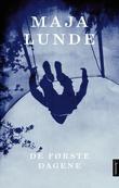 """""""De første dagene"""" av Maja Lunde"""