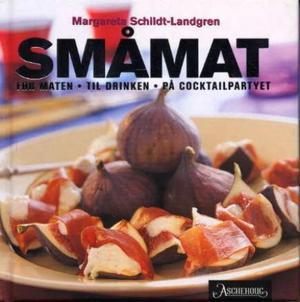"""""""Småmat - før maten - til drinken - på cocktailpartyet"""" av Margareta Schildt-Landgren"""