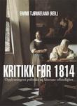 """""""Kritikk før 1814 - 1700-tallets politiske og litterære offentlighet"""" av Eivind Tjønneland"""