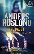 """""""Tre dager - gid hun lenge leve må"""" av Anders Roslund"""