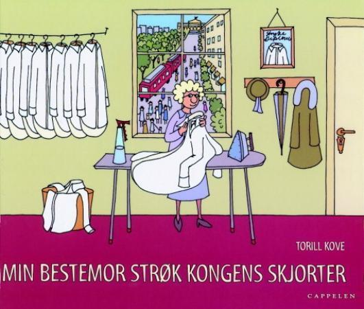 """""""Min bestemor strøk kongens skjorter"""" av Torill Kove"""