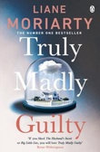 """Truly madly guilty"" av Liane Moriarty"