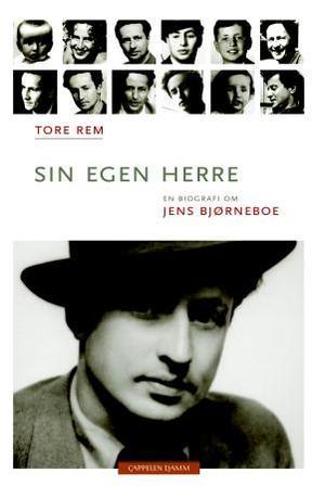 """""""Sin egen herre - en biografi om Jens Bjørneboe"""" av Tore Rem"""