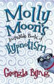 """Molly Moon's Incredible Book of Hypnotism"" av Georgia Byng"
