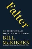 """""""Falter - Has the Human Game Begun to Play Itself Out?"""" av Bill McKibben"""