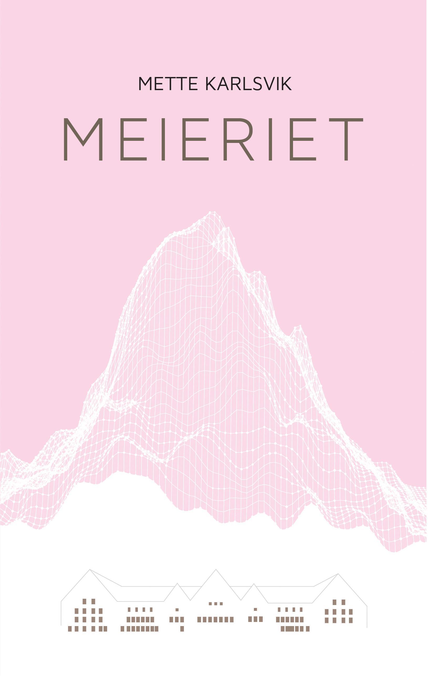 """""""Meieriet - roman"""" av Mette Karlsvik"""