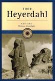 """Aku-Aku - Påskeøyas hemmelighet"" av Thor Heyerdahl"
