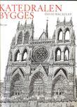 """""""Katedralen bygges"""" av David Macaulay"""