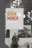 """""""Historien om Ibsen og Munch"""" av Torstein Velsand"""