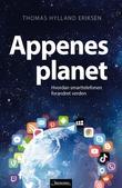 """""""Appenes planet hvordan smarttelefonen forandret verden"""" av Thomas Hylland Eriksen"""