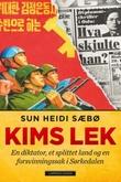 """""""Kims lek - en diktator, et splittet land og en forsvinningssak i Sørkedalen"""" av Sun Heidi Sæbø"""