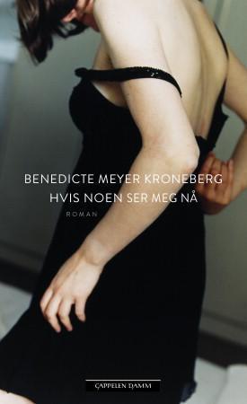 """""""Hvis noen ser meg nå"""" av Benedicte Meyer Kroneberg"""