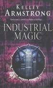 """Industrial Magic"" av Kelley Armstrong"