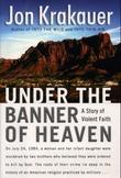 """""""Under the banner of heaven - a story of violent faith"""" av Jon Krakauer"""