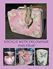 """Upcycle with Decoupage"" av Patti Elhoff"