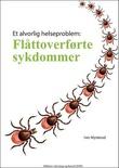 """""""Flåttoverførte sykdommer - et alvorlig helseproblem"""" av Iver Mysterud"""