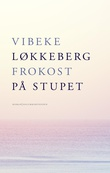 """""""Frokost på stupet - roman"""" av Vibeke Løkkeberg"""