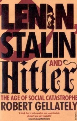 """""""Lenin, Stalin and Hitler - The Age of Social Catastrophe"""" av Robert Gellately"""
