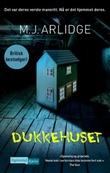 """""""Dukkehuset"""" av M.J Arlidge"""