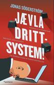 """""""Jævla drittsystem! hvordan it-systemer kan ødelegge arbeidsdagen - og hvordan vi kan ta tilbake kontrollen"""" av Jonas Söderström"""